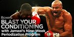 Boxers: Blast Your Conditioning With Jameel's Nine-Week Periodization Program!