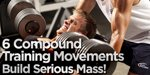 6 Compound Training Movements Build Serious Mass!