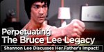 Perpetuating The Bruce Lee Legacy: Shannon Lee Discusses Father's Impact (Part 1)!