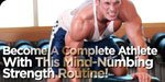 Become A Complete Athlete With Mind-Numbing Strength Routine!
