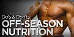 Do's And Don'ts: Off-Season Nutrition!