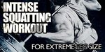 Intense Squatting Workout For Extreme Leg Size.
