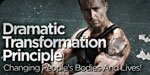 Dramatic Transformation Principle: Changing People's Bodies And Lives!