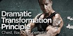Dramatic Transformation Principle: Chest, Back And Supersets!