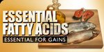 Essential Fatty Acids - Essential For Gains