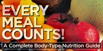 Every Meals Counts: A Complete Body-Type Nutrition Guide!