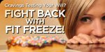 Cravings Testing Your Will? Fight Back With FitFreeze!