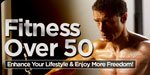 Fitness Over 50: Enhance Your Lifestyle & Enjoy More Freedom!