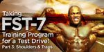Taking FST-7 Training Program For A Test Drive - Part  3: Shoulders And Traps!