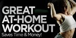 Great At-Home Workout Saves Time And Money!
