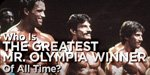 Who Is The Greatest Mr. Olympia Winner Of All Time? A Critical Review Of Past Mr. Olympia Champions!