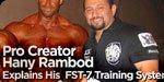 Pro Creator Hany Rambod Explains His FST-7 Training System!