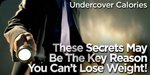Undercover Calories - These Secrets May Be The Key Reason You Can't Lose Weight!