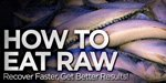 How To Eat Raw - Recover Faster, Get Better Results!