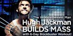 World's Sexiest Man Hugh Jackman Builds Mass With 6-Day Blockbuster Workout!