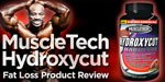 Fat Loss Product Review: MuscleTech Hydroxycut!