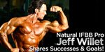 Natural IFBB Pro Jeff Willet Shares Successes & Goals!