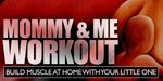 Mommy & Me Workout: Build Muscle At Home With Your Little One!