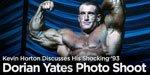 Kevin Horton Discusses His Shocking '93 Dorian Yates Photo Shoot.