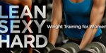 Lean, Sexy, & Hard: Weight Training For Women - Part 1!