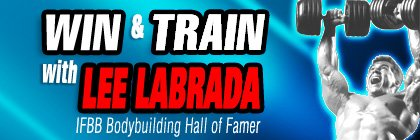 Win & Train with IFBB Hall Of Famer Lee Labrada!