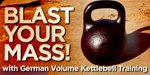 Blast Your Mass With German Volume Kettlebell Training!