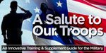 A Salute To Our Troops:  An Innovative Training & Supplement Guide For The Military!