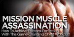 Mission Muscle Assassination - How To Achieve Pectoral Perfection With This Game-Changing Chest Workout!