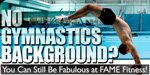 No Gymnastics Background? You Can Still Be Fabulous At FAME Fitness!
