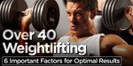 Over 40 Weightlifting: 6 Important Factors For Optimal Results!
