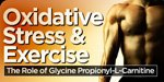 Oxidative Stress And Exercise: Role Of Glycine Propionyl-L-Carnitine (GPLC)!