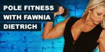 Video Article: Pole Fitness With Fawnia Dietrich!