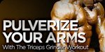 Pulverize Your Arms With The Triceps Grinder Workout!
