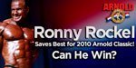 Ronny Rockel Saves Best For 2010 Arnold Classic! Can He Win?
