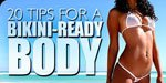 20 Tips For A Bikini Ready Body.