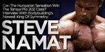 Can The Hungarian Sensation Win The Tampa Pro 202 Class? Interview With Bodybuilding's Newest King Of Symmetry: Steve Namat!