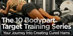 The 10 Bodypart Target Training Series: Your Journey Into Creating Cured Hams!