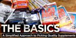 The Basics: A Simplified Approach To Picking Quality Supplements!