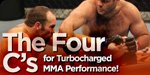 The Four C's For Turbocharged MMA Performance!
