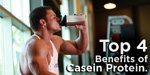 Top 4 Benefits Of Casein Protein.