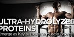 Ultra-Hydrolyzed Proteins Emerge As Key To Extreme Muscle Growth!