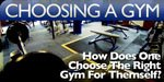Choosing A Gym - How Does One Choose The Right Gym For Themself?