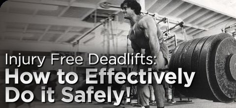 Injury Free Deadlifts: How To Effectively Do It Safely!