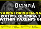 2011 Ms. Olympia Title Within Yaxeni's Grasp