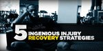 5 Ingenious Injury Recovery Strategies