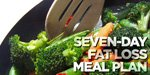 Seven Day Fat Loss Meal Plan!