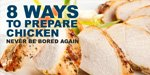 8 Ways To Prepare Chicken: Never Be Bored Again