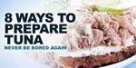 8 Ways To Prepare Tuna: Never Be Bored Again