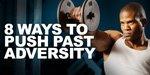 8 Ways To Push Past Adversity