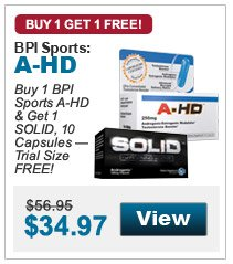 Buy 1 BPI  Sports A-HD & Get 1 SOLID, 10 Capsules — Trial Size FREE!